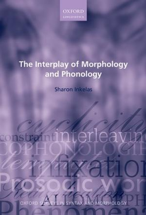 "Sharon Inkelas, ""The Interplay of Morphology and Phonology"" (2014)"